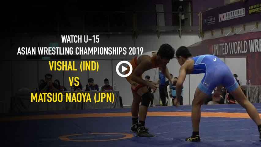 Watch U-15 Asian Wrestling Championships 2019 - Vishal (IND) df. Matsuo Naoya (JPN)