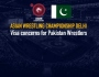 Asian Wrestling Championship Delhi: Visa concerns for Pakistan contingent