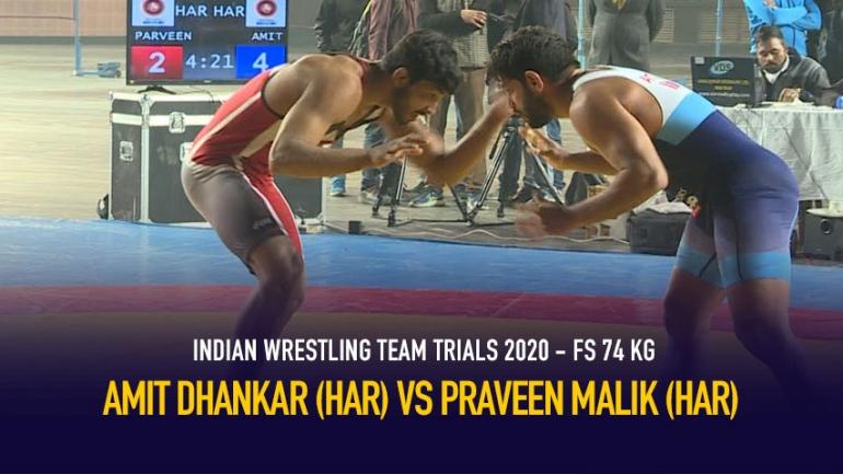 Indian Wrestling Team Trials 2020 FS 74 KG – Amit Dhankar VS Praveen Malik