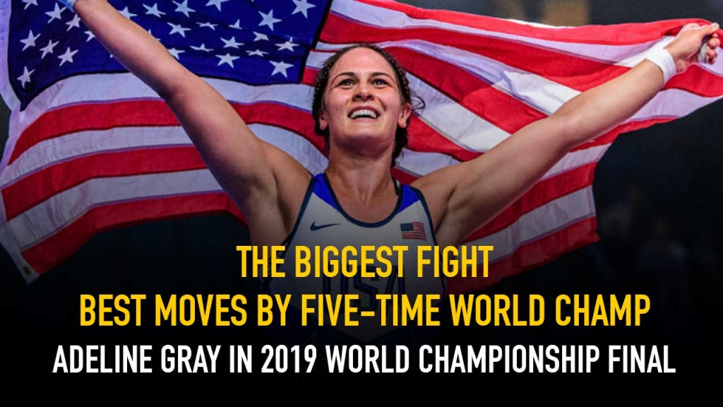 The Biggest Fight Best moves by five-time World Champ Adeline Gray in 2019 World Championship final