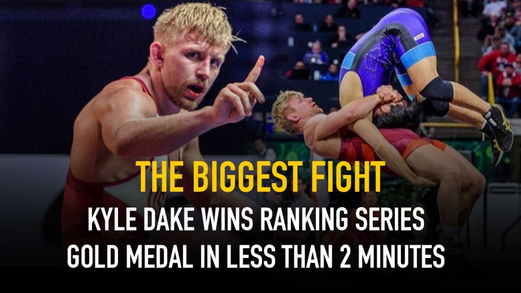 The Biggest Fight Kyle Dake wins Ranking Series Gold medal in less than 2 minutes