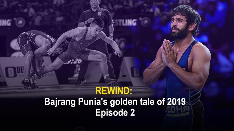 Rewind: Bajrang Punia's golden tale of 2019 – Episode 2